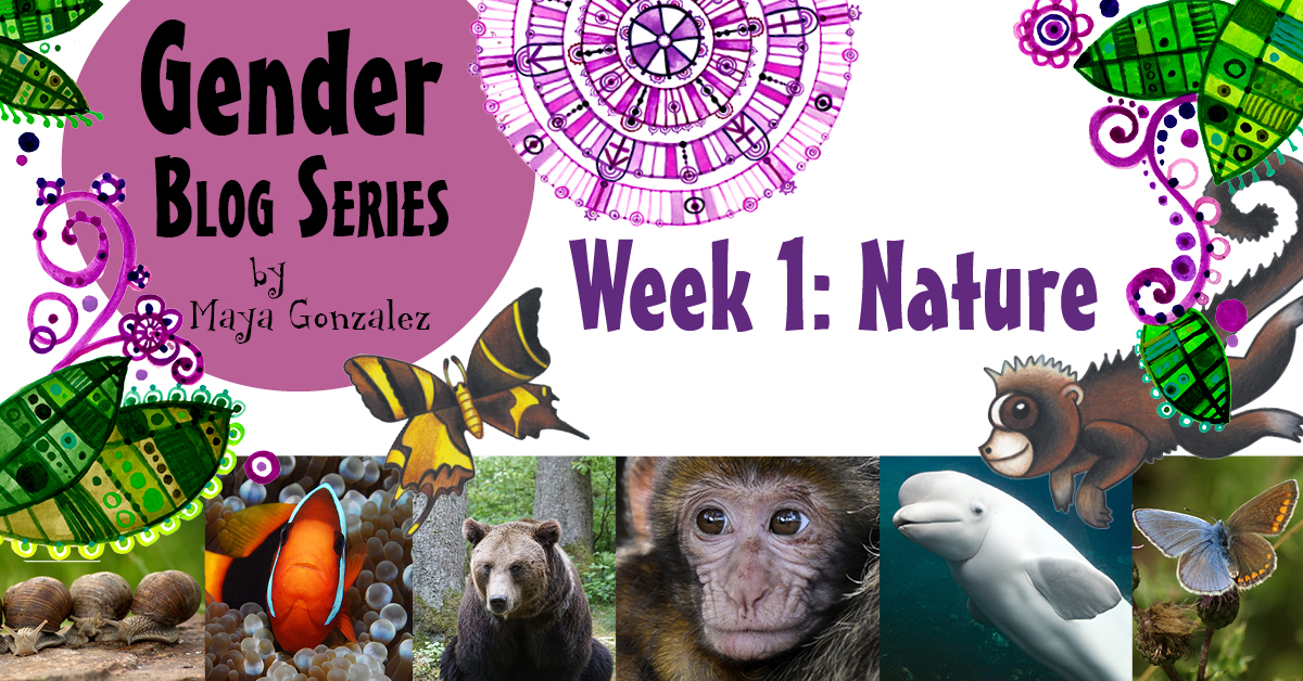GENDER MONTH–Week One–NATURE