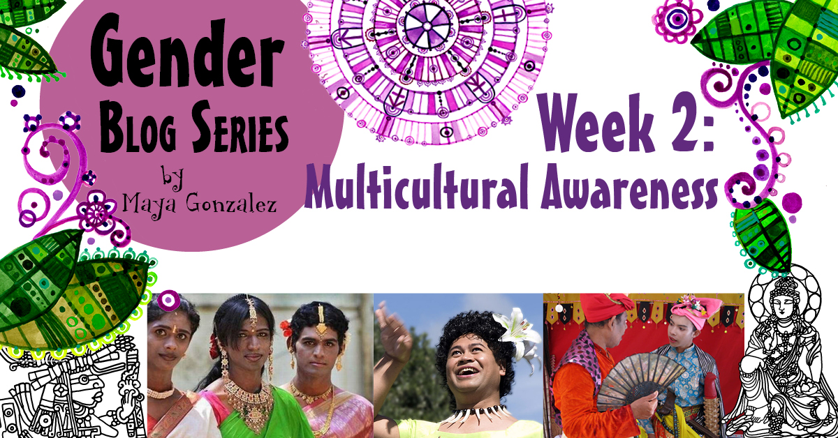 GENDER MONTH–Week Two–MULTICULTURAL AWARENESS