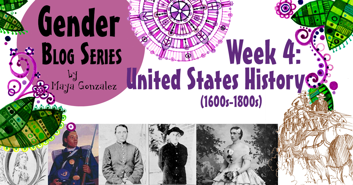 GENDER MONTH–Week FOUR–US HISTORY (1600s-1800s)