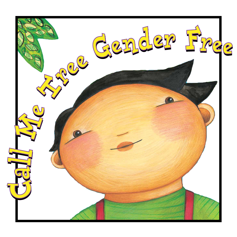 Call Me Tree Gender Free